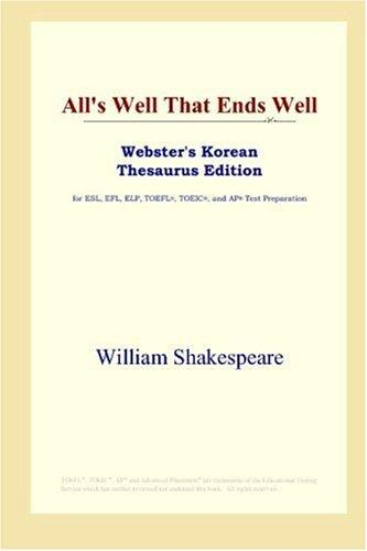 All's Well That Ends Well (Webster's Korean Thesaurus Edition)