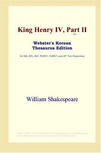 Download King Henry IV, Part II (Webster's Korean Thesaurus Edition)