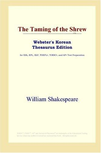 The Taming of the Shrew (Webster's Korean Thesaurus Edition)