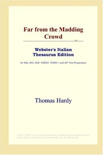 Download Far from the Madding Crowd (Webster's Italian Thesaurus Edition)