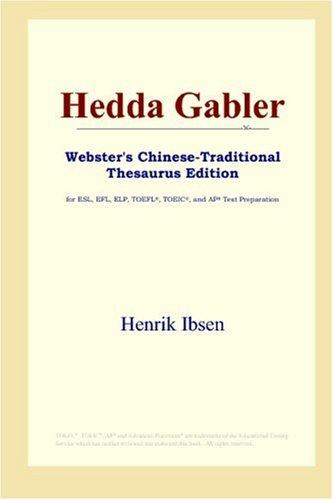Download Hedda Gabler (Webster's Chinese-Traditional Thesaurus Edition)
