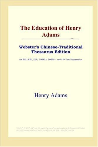 Download The Education of Henry Adams (Webster's Chinese-Traditional Thesaurus Edition)