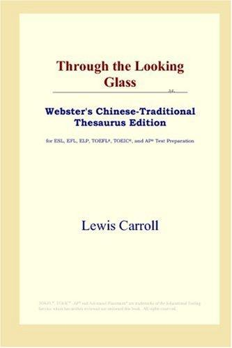Download Through the Looking Glass (Webster's Chinese-Traditional Thesaurus Edition)