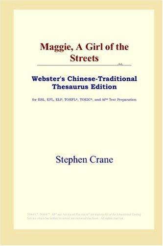 Download Maggie, A Girl of the Streets (Webster's Chinese-Traditional Thesaurus Edition)