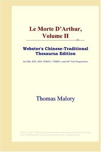 Le Morte D'Arthur, Volume II (Webster's Chinese-Traditional Thesaurus Edition)