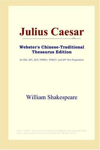 Download Julius Caesar (Webster's Chinese-Traditional Thesaurus Edition)