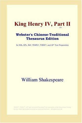 Download King Henry IV, Part II (Webster's Chinese-Traditional Thesaurus Edition)