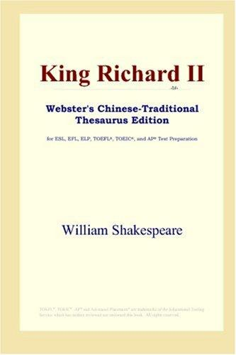 Download King Richard II (Webster's Chinese-Traditional Thesaurus Edition)