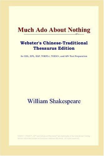 Much Ado About Nothing (Webster's Chinese-Traditional Thesaurus Edition)