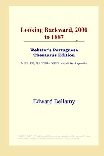 Download Looking Backward, 2000 to 1887 (Webster's Portuguese Thesaurus Edition)