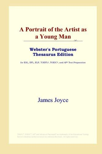 A Portrait of the Artist as a Young Man (Webster's Portuguese Thesaurus Edition)