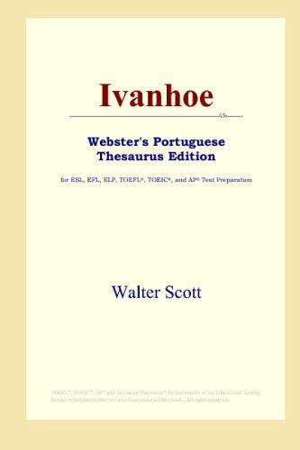 Download Ivanhoe (Webster's Portuguese Thesaurus Edition)