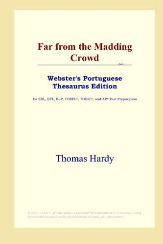 Far from the Madding Crowd (Webster's Portuguese Thesaurus Edition)