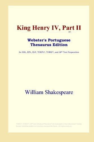 Download King Henry IV, Part II (Webster's Portuguese Thesaurus Edition)