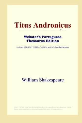 Titus Andronicus (Webster's Portuguese Thesaurus Edition)