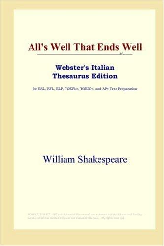 Download All's Well That Ends Well (Webster's Italian Thesaurus Edition)