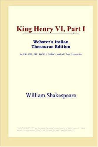 King Henry VI, Part I (Webster's Italian Thesaurus Edition)