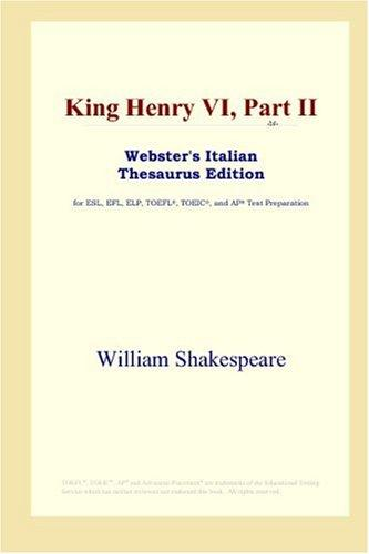 Download King Henry VI, Part II (Webster's Italian Thesaurus Edition)