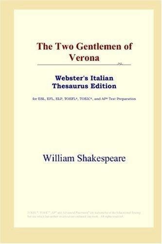 Download The Two Gentlemen of Verona (Webster's Italian Thesaurus Edition)