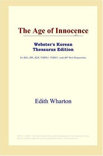 The Age of Innocence (Webster's Korean Thesaurus Edition) by Edith Wharton