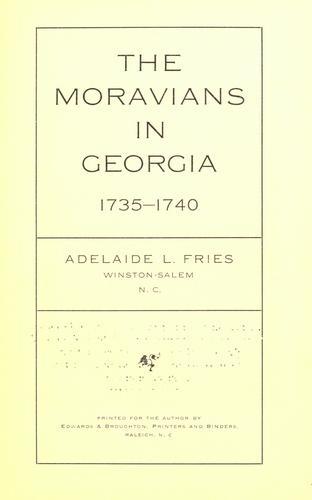 The Moravians in Georgia, 1735-1740.