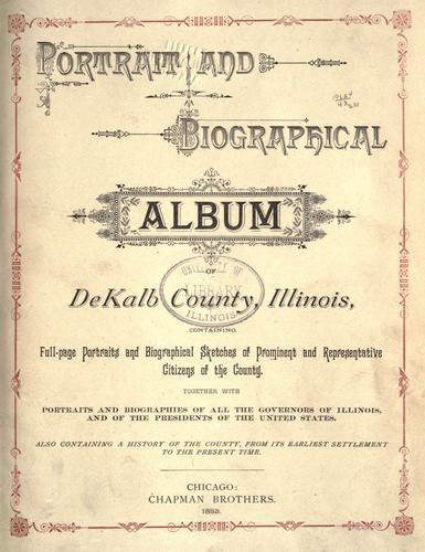 Portrait and biographical album of DeKalb County, Illinois by
