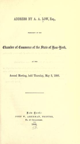 Download Address by A. A. Low, esq., president of the Chamber of commerce of the state of New-York