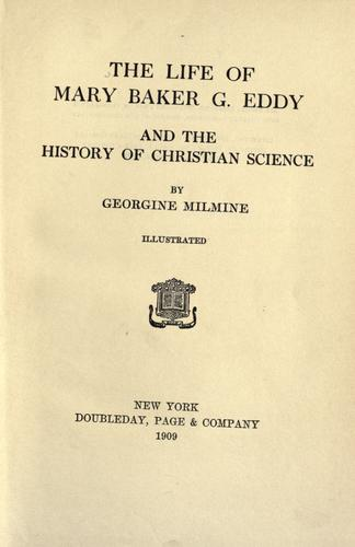Download The life of Mary Baker G. Eddy and the history of Christian science.
