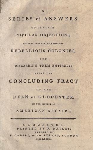 A series of answers to certain popular objections against separating from the rebellious colonies, and discarding them entirely