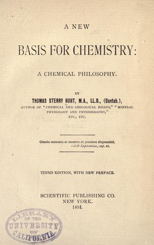 A new basis for chemistry: a chemical philosophy.