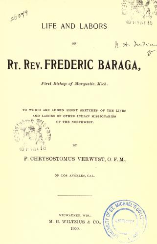 Download Life and labors of Rt. Rev. Frederic Baraga, first bishop of Marquette, Mich.