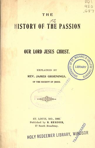 Download The history of the Passion of Our Lord Jesus Christ