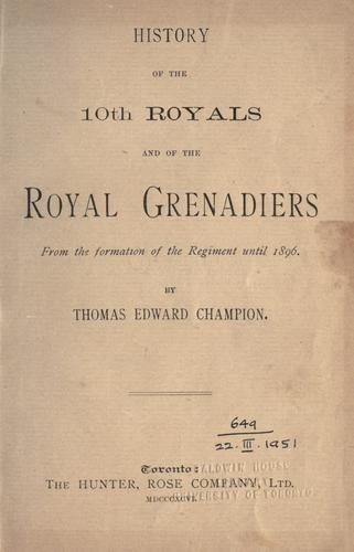 Download History of the 10th Royals and of the Royal Grenadiers from the formation of the Regiment until 1896.