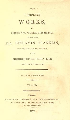 Download The complete works in philosophy, politics, and morals, of the late Dr. Benjamin Franklin