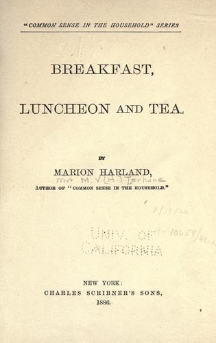 Breakfast, luncheon and tea.