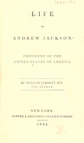 Life of Andrew Jackson, president of the United States of America