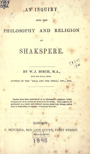 An inquiry into the philosophy and religion of Shakespeare.