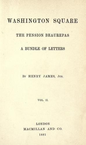 Download Washington Square ; The Pension Beaurepas ; A bundle of letters