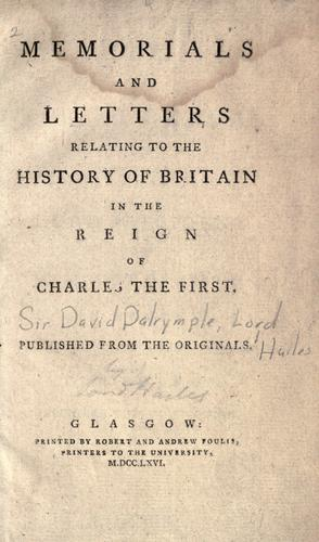 Memorials and letters relating to the history of Britain in the reign of James the First by Dalrymple, David Sir