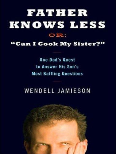 "Download Father Knows Less, Or: ""Can I Cook My Sister?"""