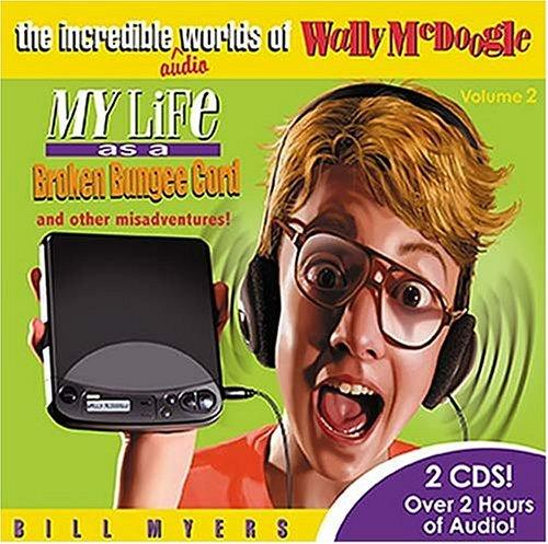 Download My Life as a Broken Bungee Cord (The Incredible Worlds of Wally McDoogle #3)