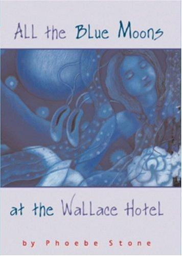 Download All the Blue Moons at the Wallace Hotel