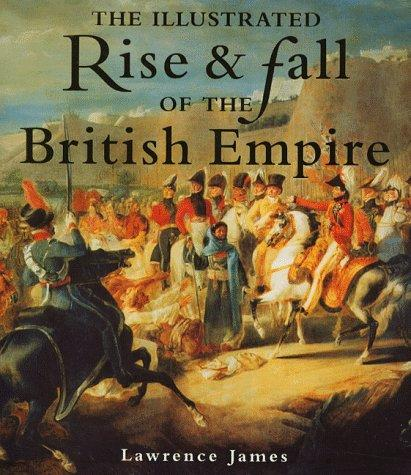 Download The Illustrated Rise & Fall of the British Empire