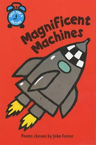 Magnificent Machines (Time for a Rhyme) by John Foster