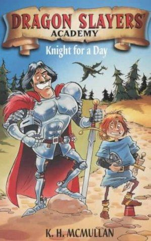 Knight for a Day (Dragon Slayers' Academy)