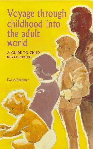 Voyage Through Childhood into the Adult World