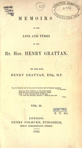 Memoirs of the life and times of the Rt. Hon. Henry Grattan.