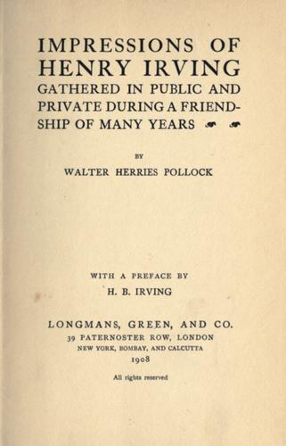 Download Impressions of Henry Irving, gathered in public and private during a friendship of many years