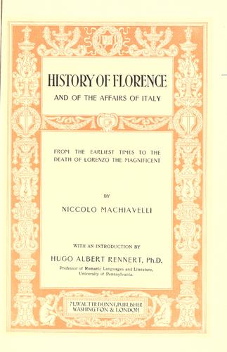 Download History of Florence and of the affairs of Italy, from the earliest times to the death of Lorenzo the Magnificent.