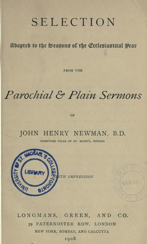 Download Selection adapted to the seasons of the ecclesiastical year from the Parochial & plain sermons of John Henry Newman.
